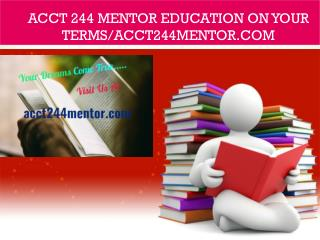ACCT 244 mentor Education on Your Terms/acct244mentor.com
