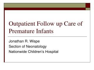 Outpatient Follow up Care of                 Premature Infants