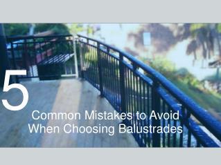 5 Common Mistakes to Avoid When Choosing Balustrades
