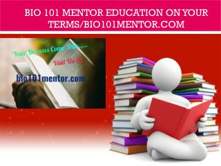 BIO 101 mentor Education on Your Terms/bio101mentor.com