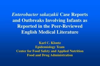 Enterobacter sakazakii Case Reports  and Outbreaks Involving Infants as Reported in the Peer-Reviewed  English Medical L