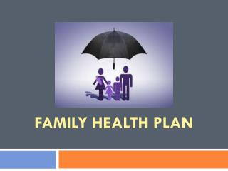 Family Health Plans - The Best Way to Access Coverage