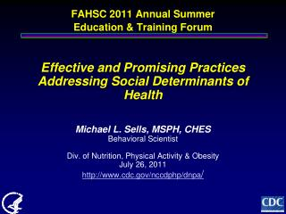 FAHSC 2011 Annual Summer  Education  Training Forum    Effective and Promising Practices Addressing Social Determinants