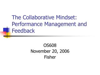 The Collaborative Mindset: Performance Management and Feedback