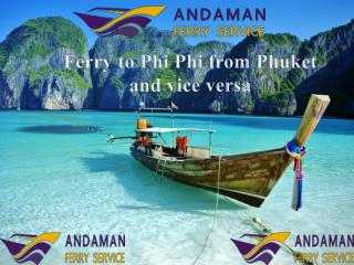 Ferry to Phi Phi from Phuket and vice versa