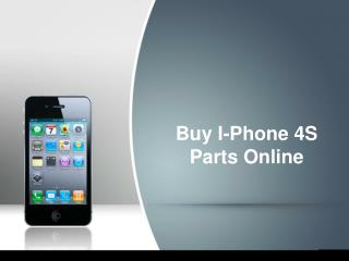 Buy i phone 4 s Parts Online