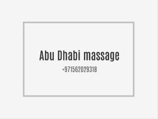 Abu Dhabi massage 0562029318