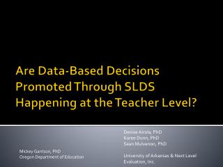Are Data-Based Decisions Promoted Through SLDS Happening at the Teacher Level