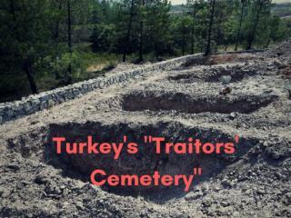 "Turkey's ""Traitors' Cemetery"""