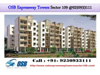 OSB Expressway Towers Sector 109 @ 9250933111