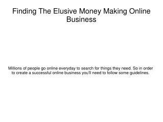 Finding The Elusive Money Making Online Business