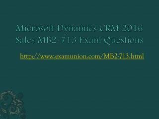 ExamUnion Microsoft Dynamics CRM 2016 Sales MB2-713 exam questions