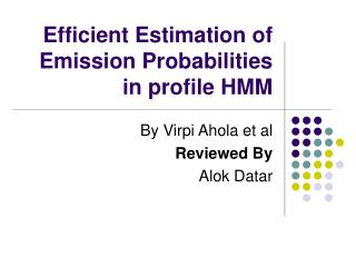 Efficient Estimation of Emission Probabilities in profile HMM