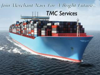 Best Merchant Navy College-TMC Shipping