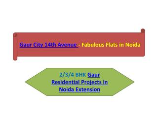 Gaur City 14th Avenue - Fabulous Flats in Noida