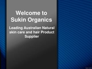 Sukin Organics - Reputable Natural Skin Care Product Supplier