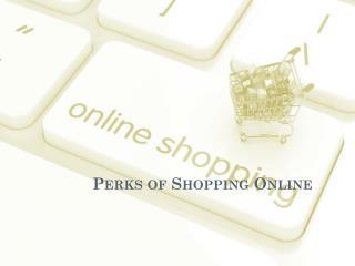 Perks of Shopping Online