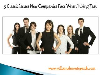 William Almonte Patch - 5 Classic Issues New Companies Face When Hiring Fast