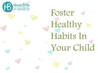 Foster Healthy Habits In Your Child