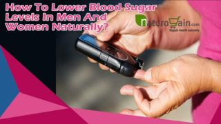 How To Lower Blood Sugar Levels In Men And Women Naturally?