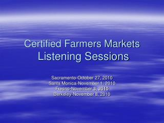 Certified Farmers Markets  Listening Sessions