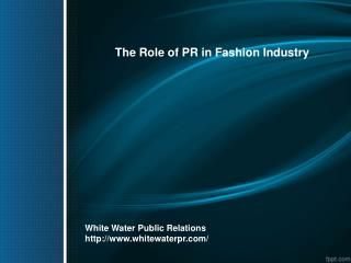The Role of PR in Fashion Industry