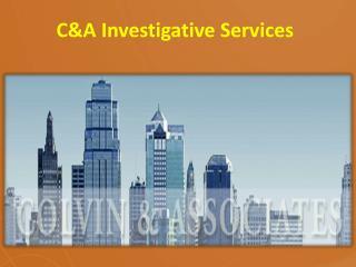 C&A Investigative Services.pptx