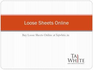 Buy Loose Sheets Online