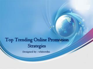TOP TRENDING ONLINE PROMOTION STRATEGIES
