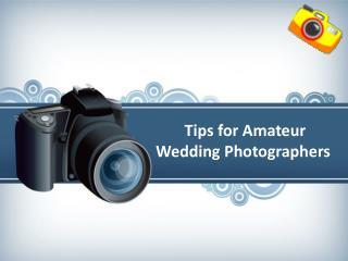 Tips for Amateur Wedding Photographers