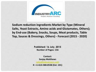 Sodium Reduction Ingredients Market boosted by hopeful and healthy developments