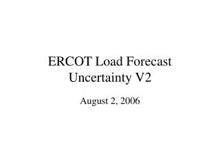 ERCOT Load Forecast Uncertainty V2