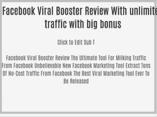Facebook Viral Booster Review With unlimited traffic with big bonus