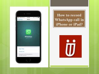 How to record WhatsApp call in iPhone or iPad ?