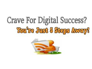 Crave For Digital Success You're Just 5 Steps Away