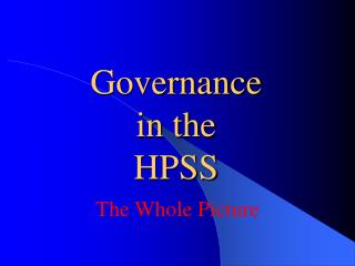 Governance in the HPSS