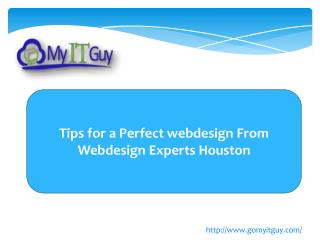 Tips for a Perfect webdesign From Webdesign Experts Houston