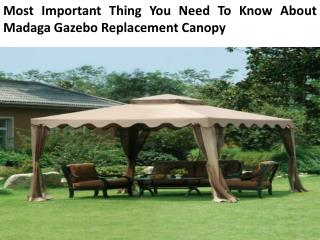 Most Important Thing You Need To Know About Madaga Gazebo Replacement Canopy