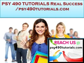 PSY 490 TUTORIALS Real Success /psy490tutorials.com