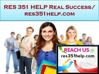 RES 351 HELP Real Success /res351help.com