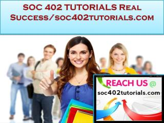 SOC 402 TUTORIALS Real Success /soc402tutorials.com