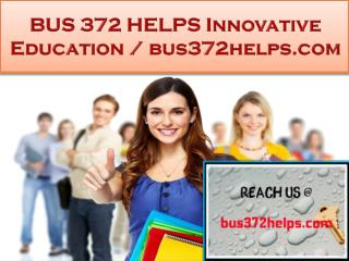 BUS 372 HELPS Innovative Education / bus372helps.com