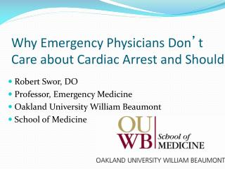 Why Emergency Physicians Don t Care about Cardiac Arrest and Should.