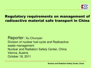 Regulatory requirements on management of radioactive material safe transport in China