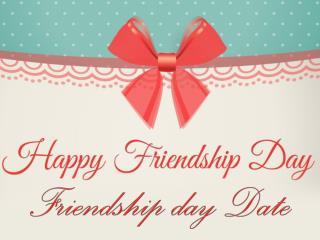 Friendship day date for friendship celebration