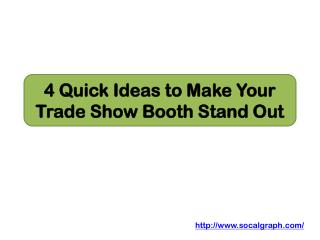 4 Quick Ideas to Make Your Trade Show Booth Stand Out