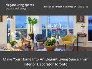 Make Your Home Into An Elegant Living Space From Interior Decorator Toronto