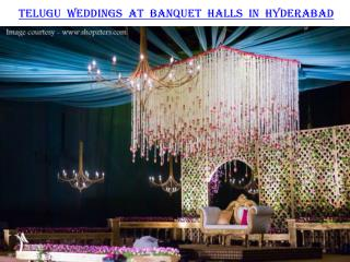 Telugu weddings at banquet halls in Hyderabad
