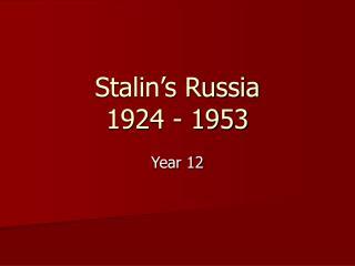 Stalin s Russia 1924 - 1953
