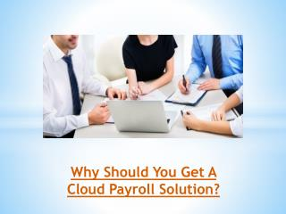 Why Should You Get A Cloud Payroll Solution?